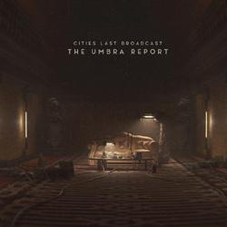 Cities Last Broadcast - The Umbra Report - Vinyl