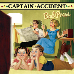 Captain Accident - Bad Press - CD