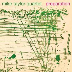 Mike Taylor Quartet - Preparation - CDD