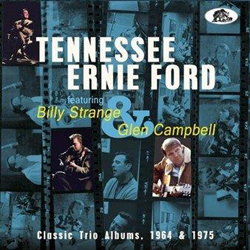 Tennessee Ernie Ford Feat. Billy Strange & Glen Campbell - Classic Trio Albums, 1964 & 1975 - CDD