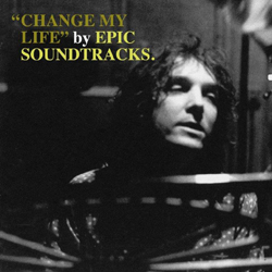 Epic Soundtracks - Change My Life - Vinyl