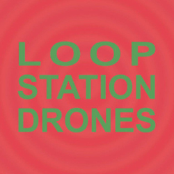 Sula Bassana - Loop Station Drones - CD