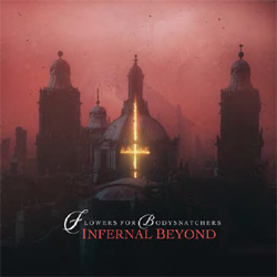 Flowers For Bodysnatchers – Infernal Beyond – CDD