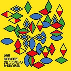 Les Mamans Du Congo & Rrobin – Les Mamans Du Congo & Rrobin – Vinyl