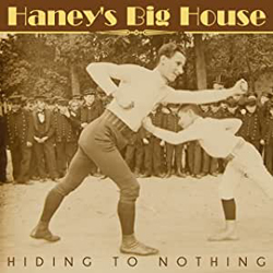 Haney's Big House - Hiding To Nothing - CD