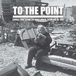 To The Point - Songs That Come To Mind When Thinking Of You - CD