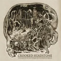 Crooked Mouth And Headstone Brigade - Crooked Headstone - CDD