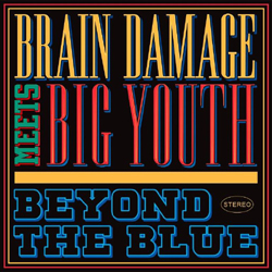 Brain Damage Meets Big Youth - Beyond The Blue - Vinyl