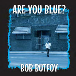 Bob Butfoy - Are You Blue? - Limited Coloured Vinyl
