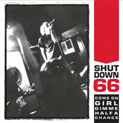 Shutdown 66 - Come On Girl Gimme Half A Chance - Vinyl