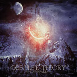 Obsolete Theory - Dawnfall - CDD