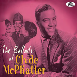 Clyde Mcphatter - The Ballads Of Clyde Mcphatter - CD