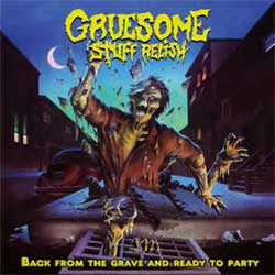 Gruesome Stuff Relish - Back From The Dead And Ready To Party - CD