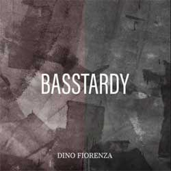 Dino Fiorenza - Basstardy - CD