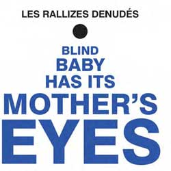 Les Rallizes Denudes - Blind Baby Has Its Mother's Eyes - Blue Vinyl, Limited