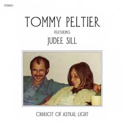 Tommy Peltier/Judee Sill - Chariot Of Astral Light - Vinyl