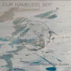 Our Nameless Boy - Colour From The Doves - CD
