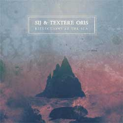 Sij & Textere Oris - Reflections At The Sea - CDD
