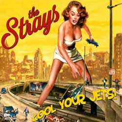 Strays, The - Cool Your Jets - CD