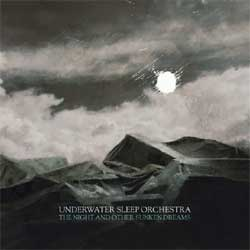 Underwater Sleep Orchestra - The Night And Other Sunken Dreams - CD
