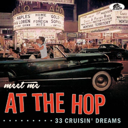 Various Artists - Meet Me At The Hop 33 Cruisin Dreams - CD