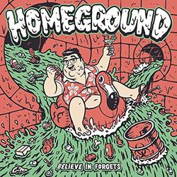 Homeground - Believe In Forgets - Vinyl