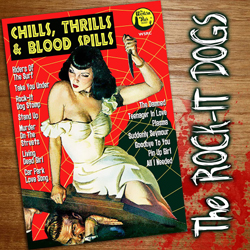 Rock-It Dogs, The - Chills, Thrills & Blood Spills - CD