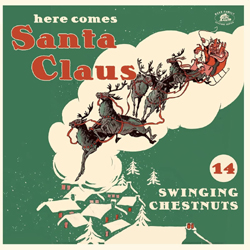 Various Artists - Here Comes Santa Claus 14 Swinging Chestnuts - Red Vinyl