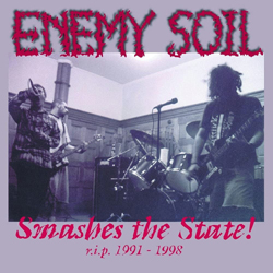 Enemy Soil - Smashes The State! R.I.P. 1991 - 1998 - CDD