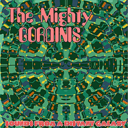 Mighty Gordinis, The - Sounds From A Distant Galaxy - Vinyl