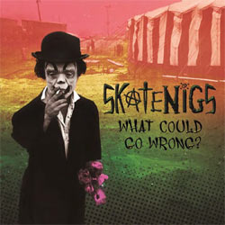 Skatenigs - What Could Go Wrong? - CDD